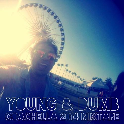 Young & Dumb (Coachella 2014 Mix)