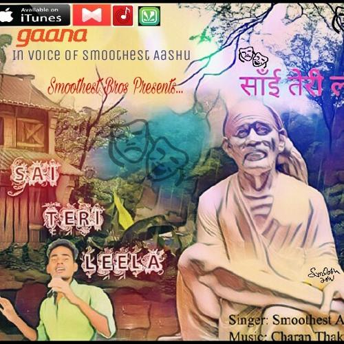 Sai Teri Leela by Smoothest Aashu 🎙