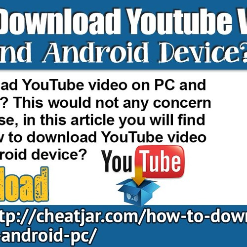 How To Download YouTube Video On PC And Android Device?