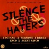 I - Octane - Silence The Haters (feat. Agent Sasco, Esco, Vershon & Bryka - December 2016