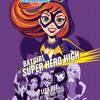 Batgirl at Super Hero High (DC Super Hero Girls) by Lisa Yee, read by Mae Whitman