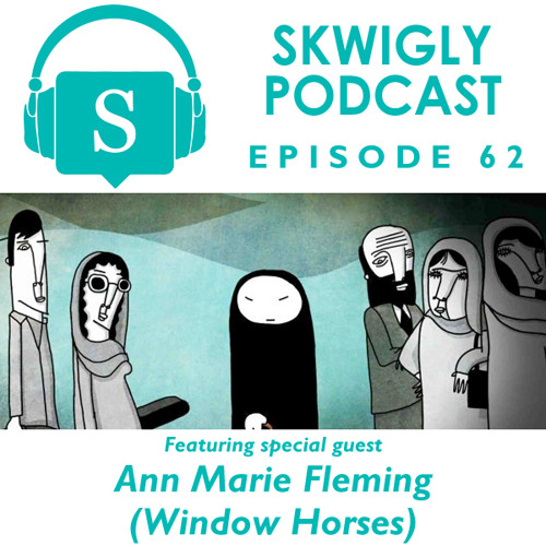 Skwigly Podcast 62 (30/11/2016) - Ann Marie Fleming