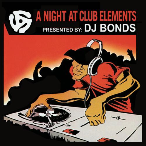 DJ BONDS - A NIGHT AT CLUB ELEMENTS