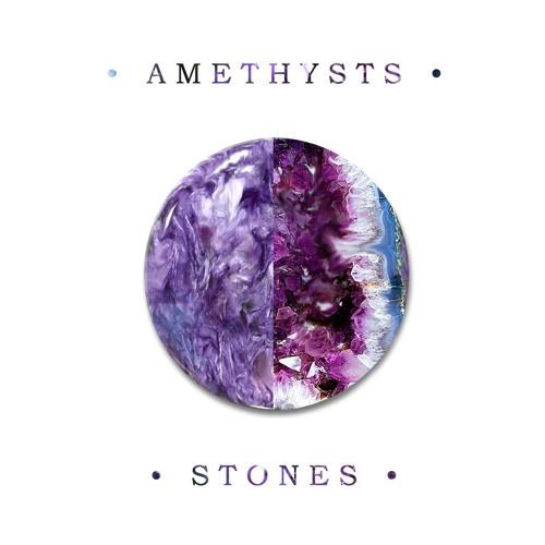 AMETHYSTS - Stones