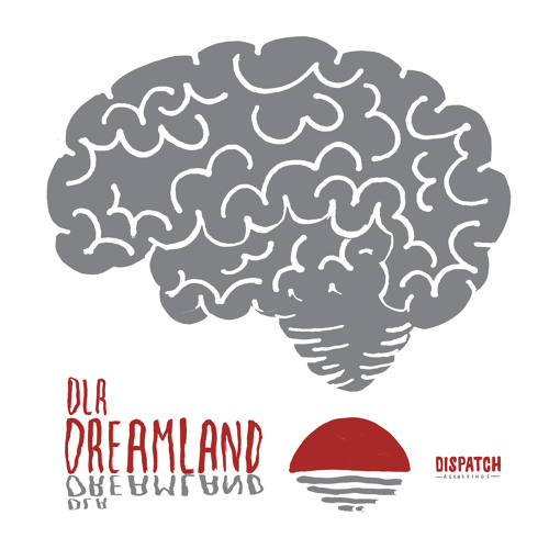 DLR - Dreamland (feat. Gusto)
