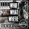 DEVZ - WHO WHAT WHERE? (Lost Focus Remix) mp3