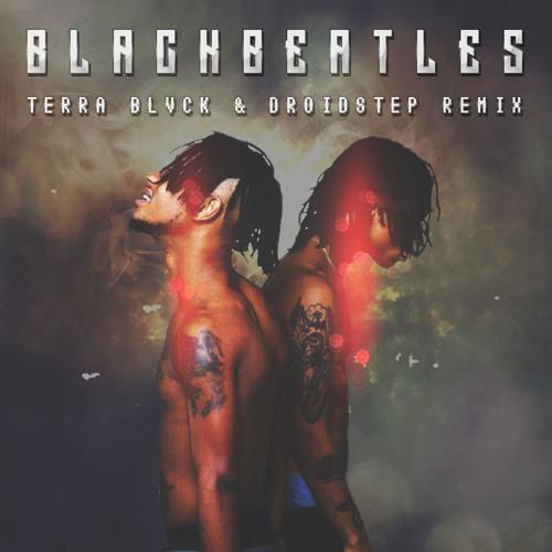 Rae Sremmurd - Black Beatles (TERRA BLVCK & DroidStep Remix)