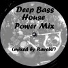 Deep Bass House Power Mix [click by for free download]