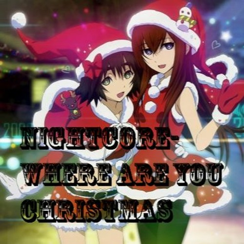 Where Are You Christmas Lyrics.Nightcore Where Are You Christmas Lyrics By Yolo Kemi On