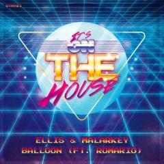Ellis & Malarkey - Balloon (Ft. Romario) (Free Download)