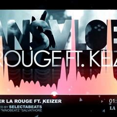 DANSVLOER - LA ROUGE FT. KEIZER (Official)  ft me