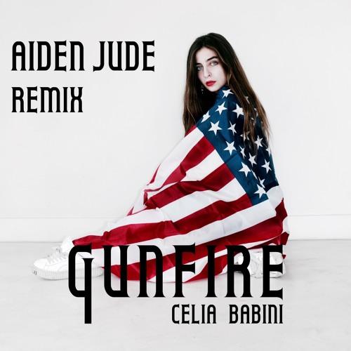 Celia Babini - Gunfire (Aiden Jude Remix)