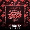Dj Battle Ft. Lexy Panterra - Twerk Lesson (STIKUP Remix)