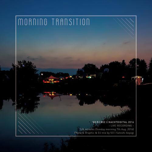 """""""MORNING TRANSITION"""" at Nachtdigital 2016"""