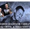 Bülent Serttaş Feat  Serdar Ortaç - Haber Gelmiyor Yardan (DjCenk Kartal & SerkanYavuz Mashup)