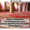 Obedience To The Parents When They Abandon The Prayer? By Imaam Muqbil Al Waadi'ee