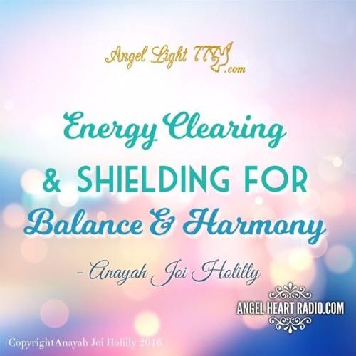 Energy Clearing & Shielding For Balance & Harmony