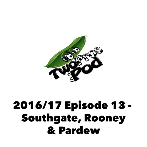 2016/17 Episode 13 - Southgate, Rooney & Pardew
