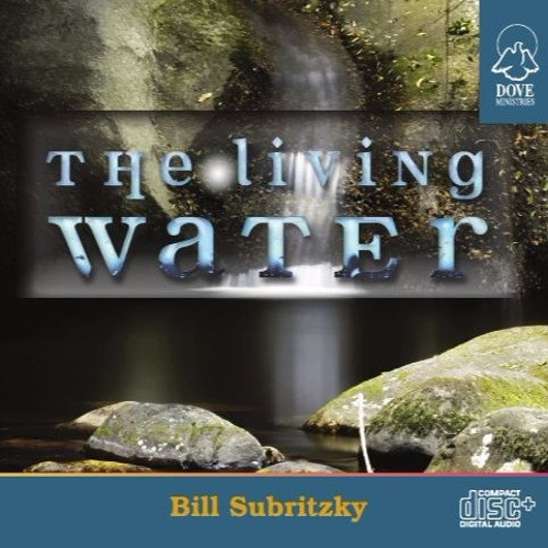 The Living Water by Bill Subritzky