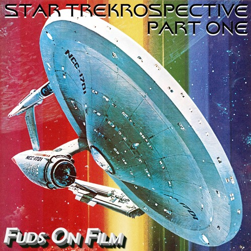 Star Trekrospective Part One