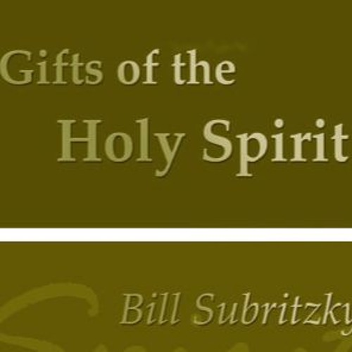 Gifts Of The Holy Spirit by Bill Subritzky