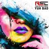 REC (RED EYE CREW) YUH BAD- DIRTY