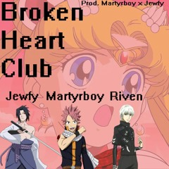 JEWFY x MARTYRBOY x RIVEN - BROKEN HEART CLUB *OUT ON ALL PLATFORMS*