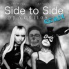 Side to Side - Ariana Grande (DJY0Rll0$ Remix)