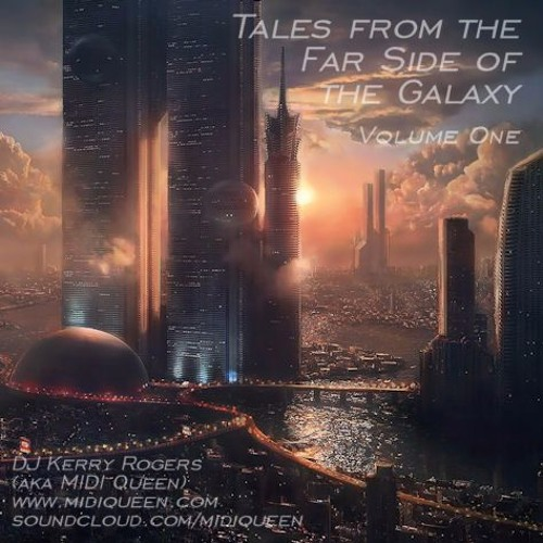 Tales From The Far Side Of The Galaxy: Volume One (Podcast Special Edition)