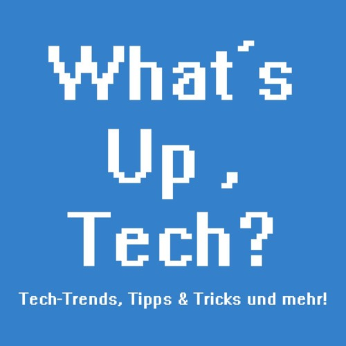 What´s Up, Tech?