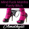 Free Download Mind Fuck Mantra: Panty Bitch - Completely under her Control! Mp3