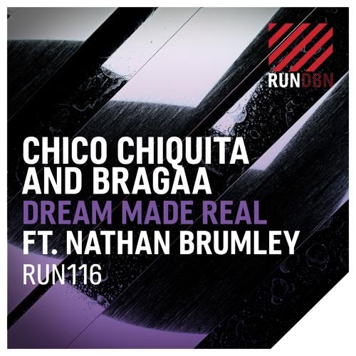 Chico Chiquita & Bragaa feat. Nathan Brumley - Dream Made Real (RUN DBN)