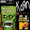 WHITE ZOMBIE vs. KoRn: Round II - MTV