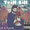 Trillk & Rjack$- Trill Bill(prod. 2k on the track)
