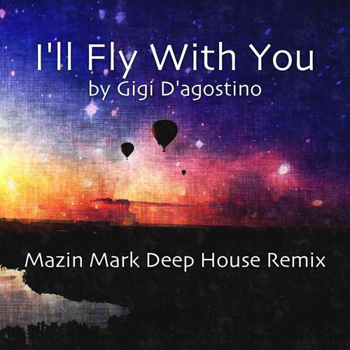 Gigi D'Agostino - I'll Fly With You (Mazin Mark Deep House Remix)