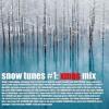 MIXTAPE snow tunes #1 XMAS MIX