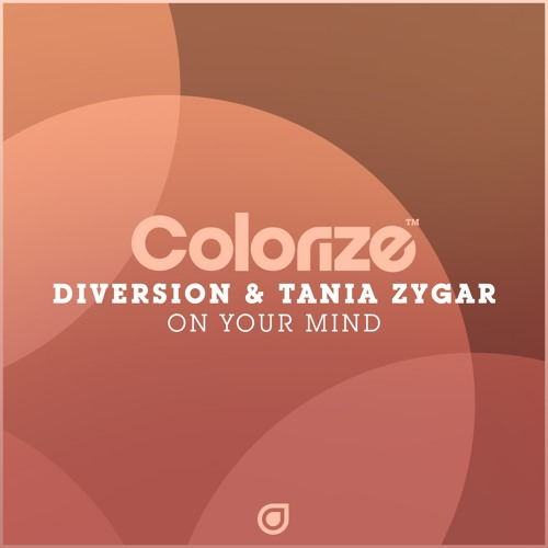Diversion Amp Tania Zygar On Your Mind Out Now By