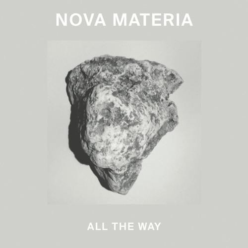 Nova Materia ALL THE WAY