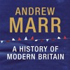 A History of Modern Britain by Andrew Marr