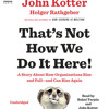 That's Not How We Do It Here! by John Kotter, Holger Rathgeber, read by Bahni Turpin, John Kotter