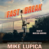 Fast Break by Mike Lupica, read by MacLeod Andrews
