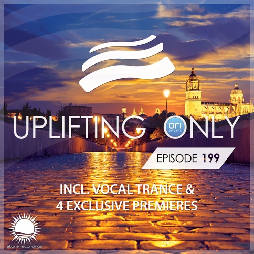 Uplifting Only 199 (incl. Vocal Trance) (Dec 1, 2016)