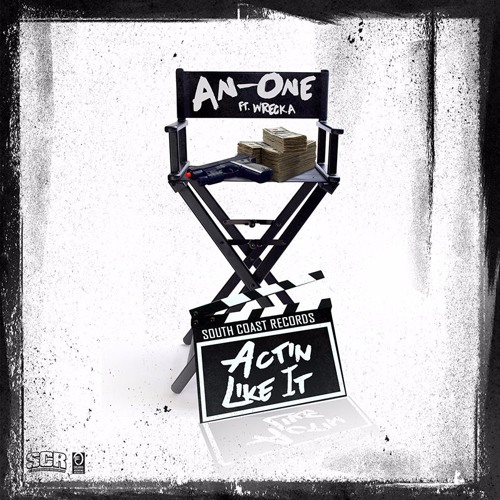 An-One (Actin Like It) Ft. Wrecka Pd. by Mil Yezzy