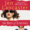 The Best of Enemies by Jen Lancaster, read by Emily Rankin, Julia Whelan