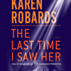 The Last Time I Saw Her by Karen Robards, read by Ann Marie Lee