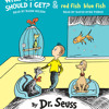 What Pet Should I Get? and One Fish Two Fish Red Fish Blue Fish by Dr. Seuss, read by Rainn Wilson, David Hyde Pierce