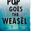Pop Goes the Weasel by M. J. Arlidge, read by Elizabeth Bower