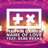 Martin Garrix & Bebe Rexha - Name Of Love (Hyperforce & Keyes Bootleg)