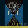 The Last Theorem by Arthur C. Clarke, Frederik Pohl, read by Mark Bramhall mp3