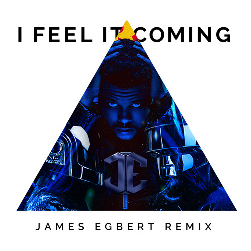 The Weeknd ft. Daft Punk - I Feel It Coming (James Egbert Remix)